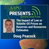 The Impact of Low or Volatile Oil Prices on Reserves and Resources Estimates