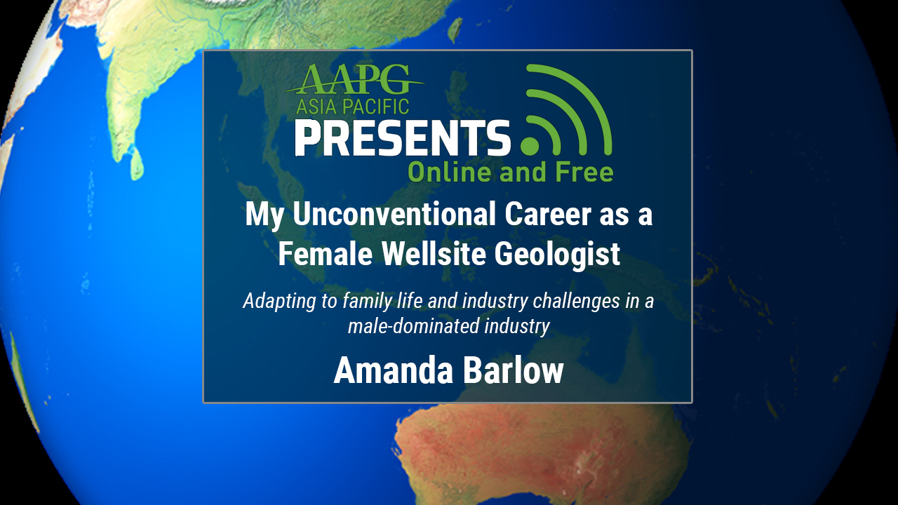 Amanda Barlow - My Unconventional Career as a Female Wellsite Geologist - Adapting to family life and industry challenges in a male-dominated industry