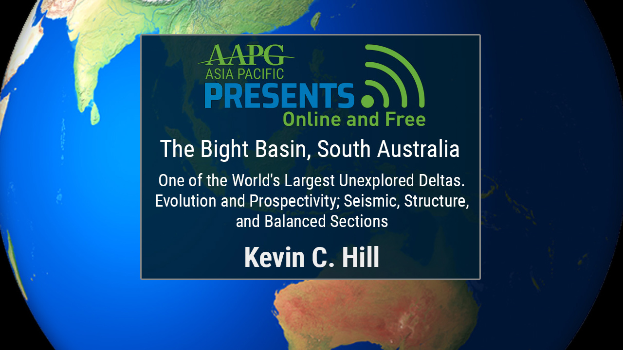 Kevin Hill - The Bight Basin, South Australia, One of the World's Largest Unexplored Deltas. Evolution and Prospectivity; Seismic, Structure, and Balanced Sections