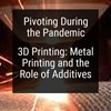 Pivoting Week 13: 3D Printing - Metal Printing and Additives Manufacturing
