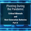Week 17 Pivoting – Critical Minerals and Next Generation Batteries, Part II