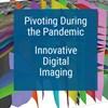 Pivoting Week 10: Innovative Digital Imaging