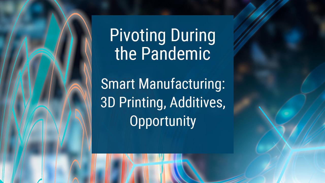 Pivoting Week 6: Smart Manufacturing & 3D Printing