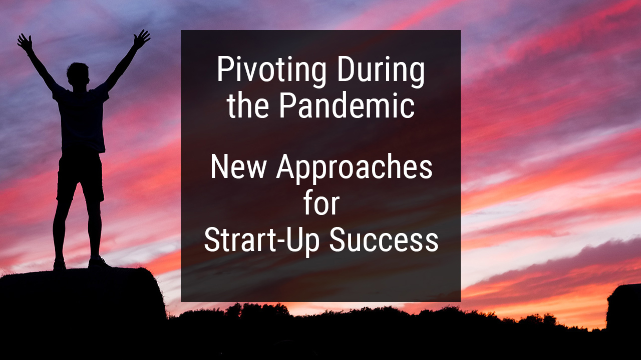 Pivoting Week 4: New Approaches for Start-Up Success