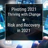Risk and Recovery in 2021